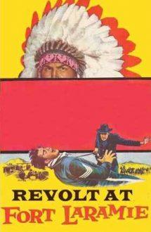 Revolt at Fort Laramie – Revoltă la Fort Laramie (1957)