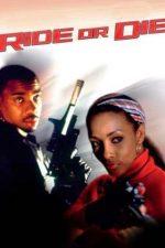 Ride or Die – Acum ori niciodată (2003)