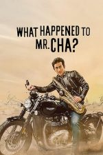 What Happened to Mr Cha? – Ce s-a întâmplat cu domnul Cha? (2021)