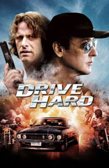 Drive Hard – Șoferul (2014)