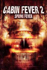 Cabin Fever 2: Spring Fever – Coșmar la cabană 2: Febra de primăvară (2009)