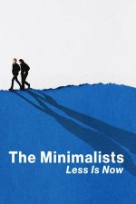 The Minimalists: Less Is Now – Minimalismul: Mai puțin înseamnă acum (2021)