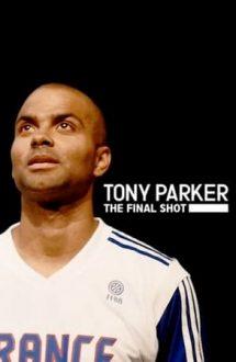 Tony Parker: The Final Shot – Tony Parker: Ultima aruncare (2021)