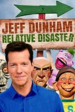 Jeff Dunham: Relative Disaster – Jeff Dunham: Dezastre de tot neamul (2017)