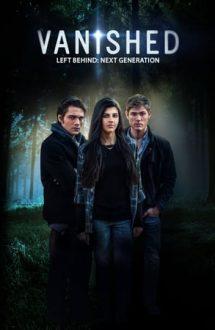 Vanished: Left Behind – Next Generation – Ultima Generație (2016)