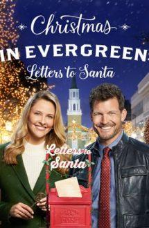 Christmas in Evergreen: Letters to Santa – Crăciunul la Evergreen: Scrisori către Moşul (2018)