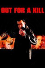 Out for a Kill – Asasin în slujba legii (2003)