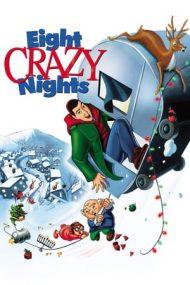 Eight Crazy Nights – Un Crăciun de pomină (2002)