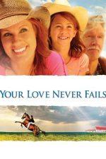 Your Love Never Fails – Dragoste la a doua vedere (2011)