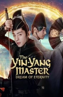 The Yin-Yang Master: Dream of Eternity – Maestrul Yin-Yang: Visul eternității (2020)