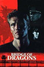 Bridge of Dragons – Confruntare sângeroasă (1999)