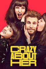 Crazy About Her – Nebun după ea (2021)