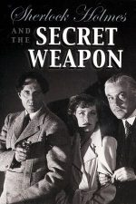 Sherlock Holmes and the Secret Weapon – Sherlock Holmes: Arma secretă (1942)