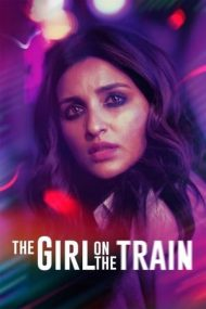 The Girl on the Train – Mira, fata din tren (2021)