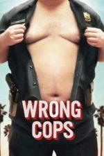 Wrong Cops – Polițiști corupți (2013)