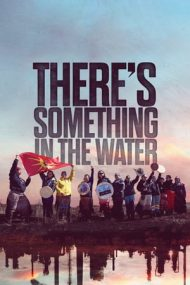 There's Something in the Water – E ceva în apă (2019)