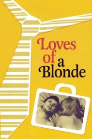 Loves of a Blonde – Dragostea unei blonde (1965)