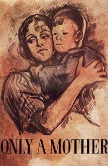 Only a Mother – Doar o mamă (1949)