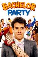 Bachelor Party – Petrecerea burlacilor (1984)