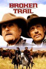 Broken Trail – Călătorie periculoasă (2006)