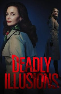 Deadly Illusions – Iluzii mortale (2021)