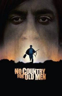 No Country for Old Men – Nu există țară pentru bătrâni (2007)