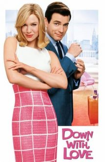 Down with Love – Jos cu dragostea! (2003)