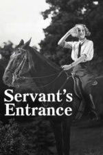 Servant's Entrance – Pe cuvânt de menajeră (1932)