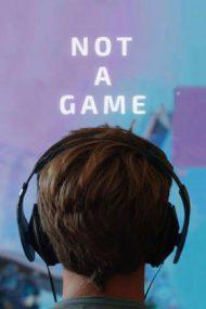 Not a Game – Nu este un joc (2020)