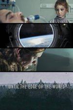 Until the Edge of the World – Până la marginea lumii (2019)