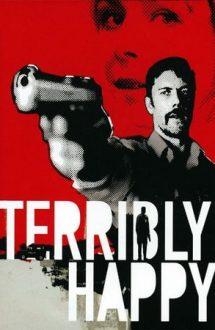 Terribly Happy – Cumplit de fericit (2008)