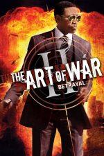 Art of War: The Betrayal – Arta războiului 2: Trădarea (2008)