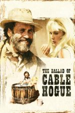 The Ballad of Cable Hogue – Balada lui Cable Hogue (1970)