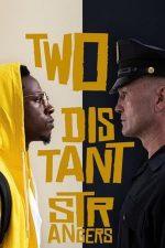 Two Distant Strangers – Două lumi străine (2020)