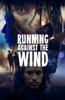 Running Against the Wind – Fuga împotriva vântului (2019)