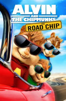 Alvin and the Chipmunks: The Road Chip – Alvin și veverițele: Marea aventură (2015)