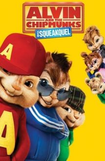 Alvin and the Chipmunks: The Squeakquel – Alvin și veverițele 2 (2009)