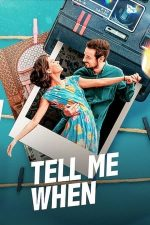Tell Me When – Spune-mi când… (2020)