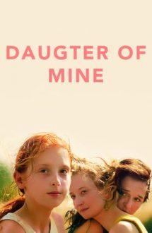 Daughter of Mine – Fiica mea (2018)