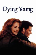 Dying Young – Să mori tânăr (1991)