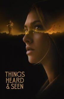 Things Heard & Seen – Cele auzite și văzute (2021)