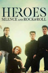 Heroes: Silence and Rock & Roll – Legende rock (2021)