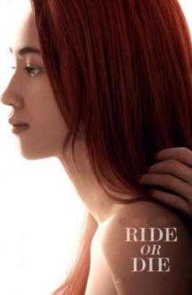 Ride or Die – La bine și la greu (2021)