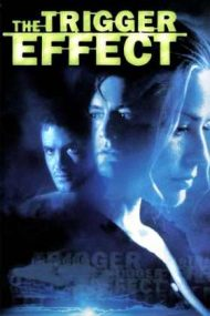 The Trigger Effect – Efect de recul (1996)
