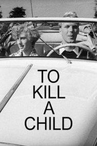To Kill a Child – Moartea unui copil (1953)