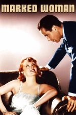 Marked Woman – Femei de noapte / O femeie cu voință (1937)
