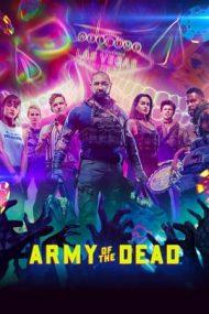 Army of the Dead – Armata celor morți (2021)