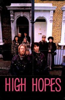 High Hopes – Speranțe deșarte (1988)