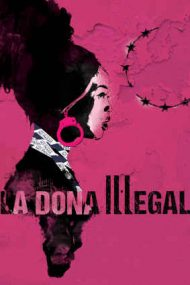 Illegal Woman – Femeia ilegală (2020)