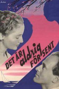 It Is Never Too Late – Oare e prea târziu? (1956)